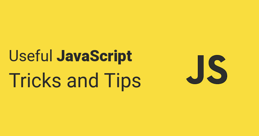JavaScript Tricks and Tips (Extremely Useful)