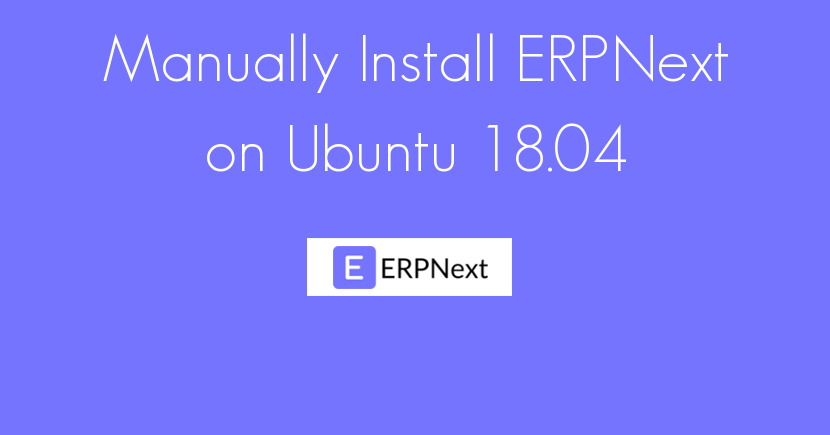 Install ERPNext on Ubuntu 18.04