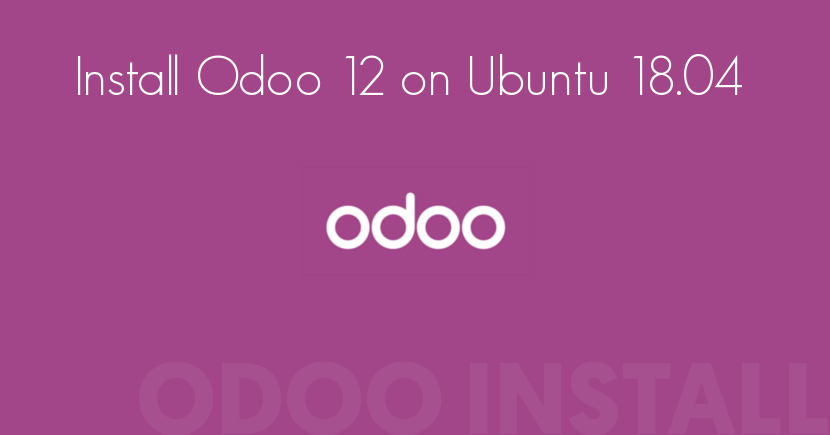 Install Odoo 12 on Ubuntu 18.04