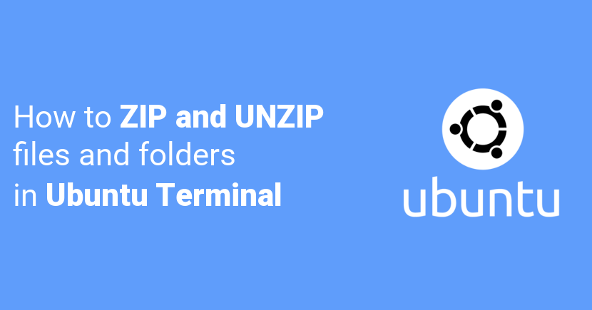 Zip and Unzip Command In Ubuntu Terminal