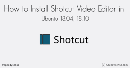 How to Install Shotcut Video Editor in Ubuntu 18.04, 18.10