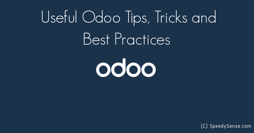 10 Useful Odoo Tips and Tricks (Best Practices) - SpeedySense