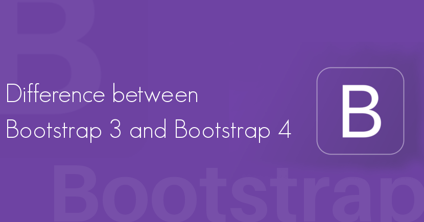 Difference between Bootstrap 3 and Bootstrap 4 - SpeedySense