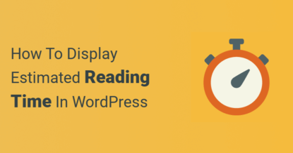 Estimated Reading Time Display In Your WordPress Posts