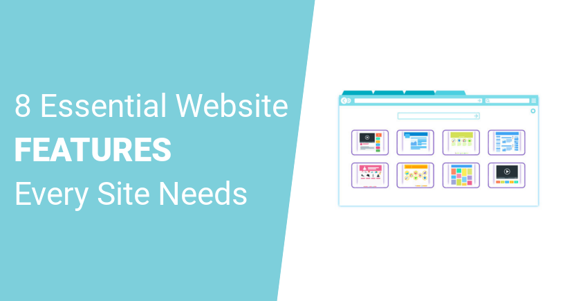 8 Essential Website Features Every Site Needs to be Successful