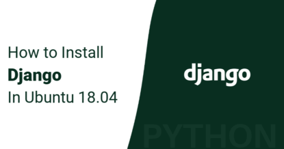 How to Install Django on Ubuntu 18.04