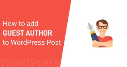 How to Add Guest Author to WordPress Post Without Create Account