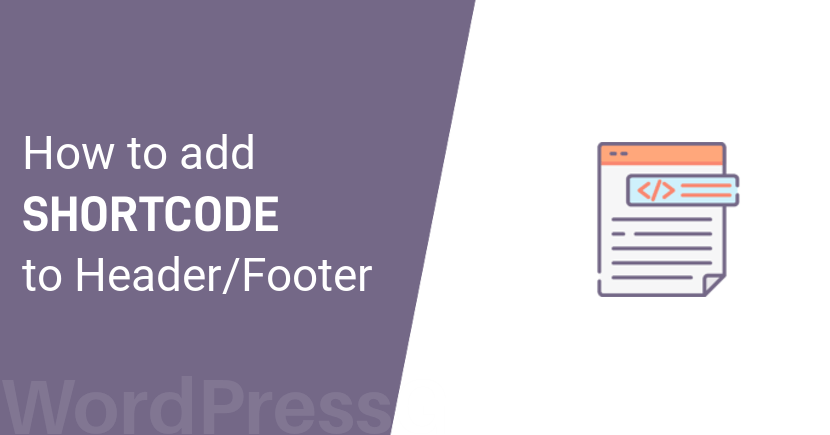 How to add a shortcode to Header/Footer in WordPress Website