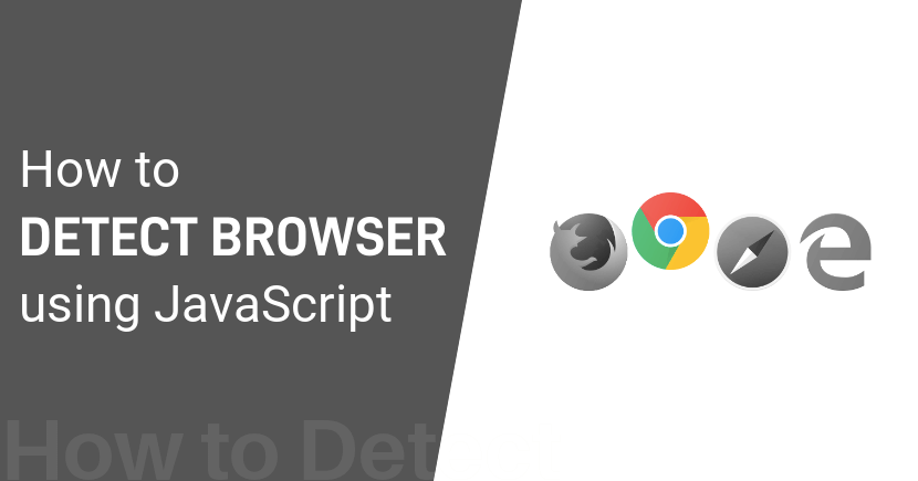 JavaScript Detect Browser - How to Detect Browser