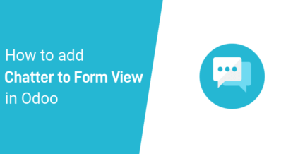 How to add a Chatter to Form View in Odoo 13, 12