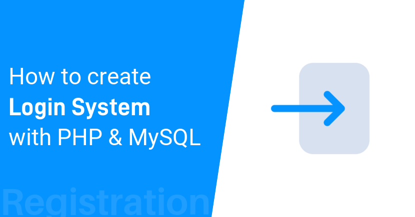 Create a Registration and Login System with PHP and MySQL