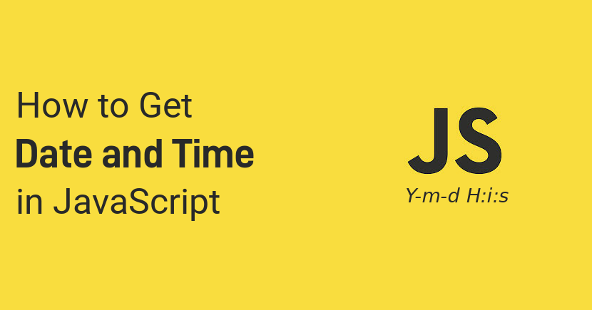 How to Get Current Date & Time in JavaScript