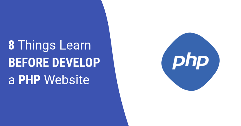 8 Things You Need To Learn Before Develop a PHP Website