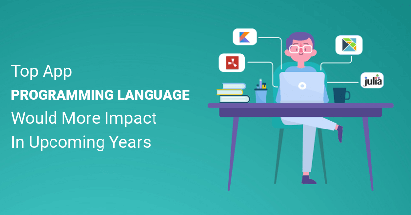 Top App Programming Language Would More Impact In Upcoming Years