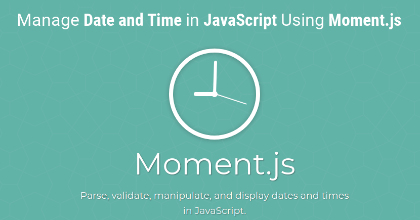 Manage Date and Time in JavaScript Using Moment.js