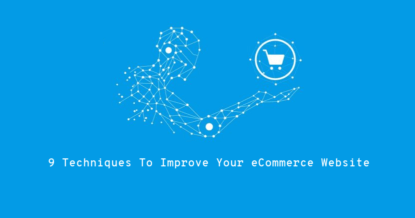 9 Techniques To Improve Your eCommerce Website