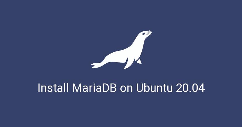 How To Install MariaDB on Ubuntu 20.04