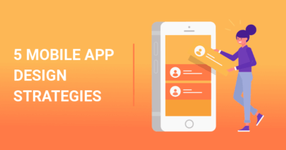 5 Mobile App Design Strategies That You Can Not Ignore