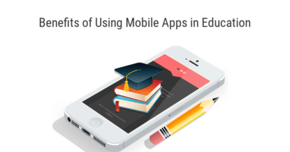 7 Benefits of Using Mobile Apps in Education