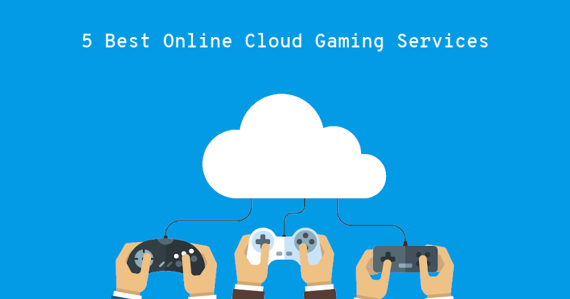 5 Best Online Cloud Gaming Services Start for Free