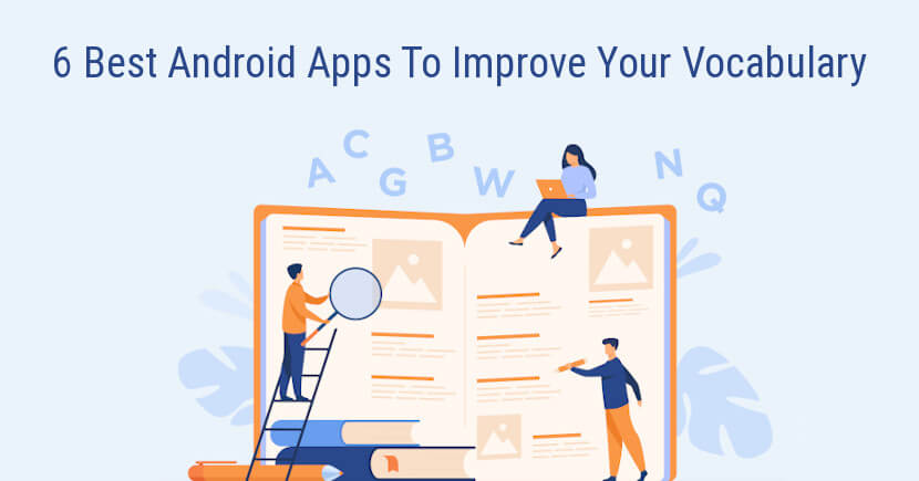 6 Best Android Apps To Improve Your Vocabulary