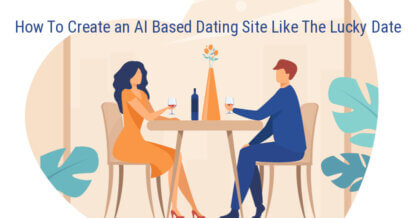 How To Create an AI Based Dating Site Like The Lucky Date