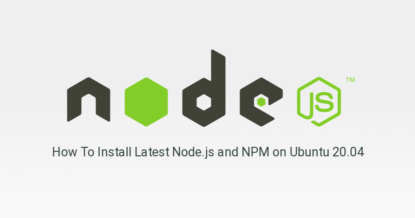 How To Install Latest Node.js on Ubuntu 20.04 LTS