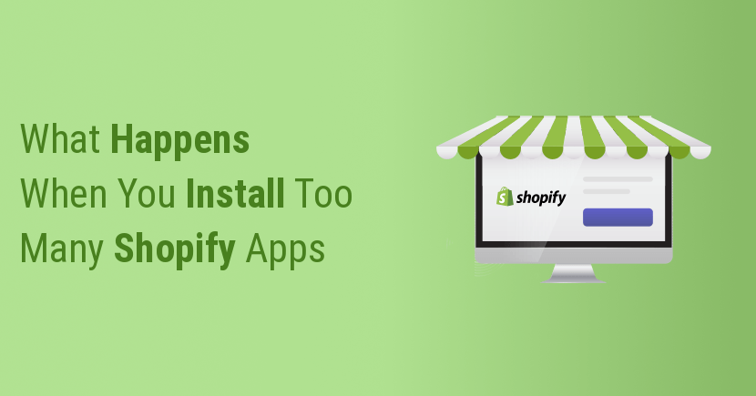 What Happens When You Install Too Many Shopify Apps