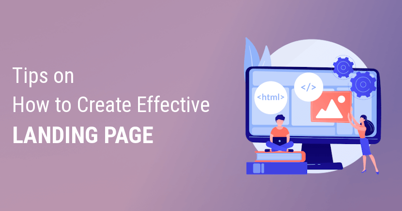 5 Tips on How to Create an Effective Landing Page