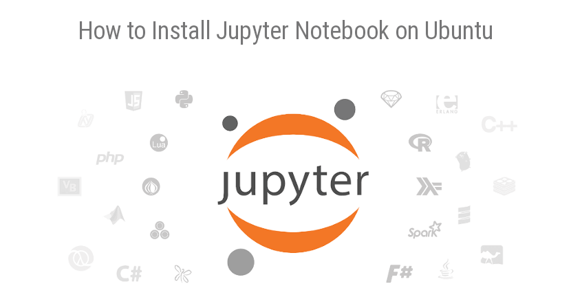 How to Install Jupyter Notebook on Ubuntu 20.04 / 18.04