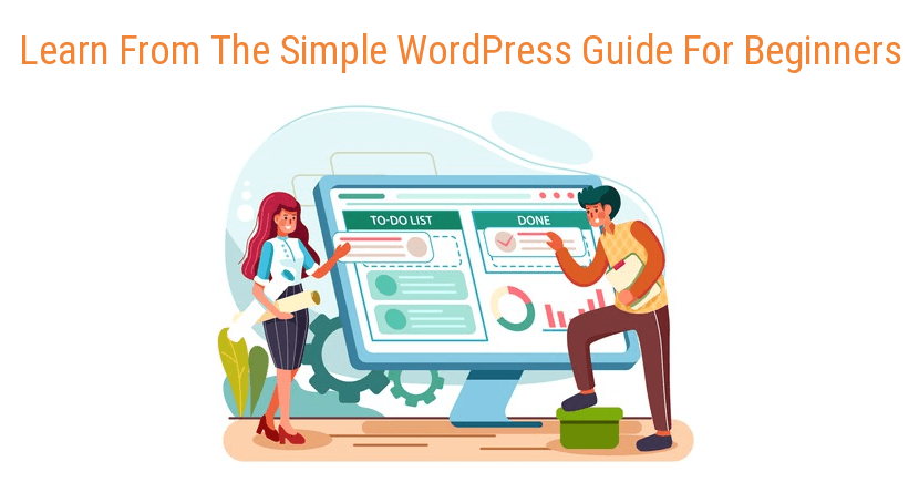 Learn From The Simple WordPress Guide For Beginners