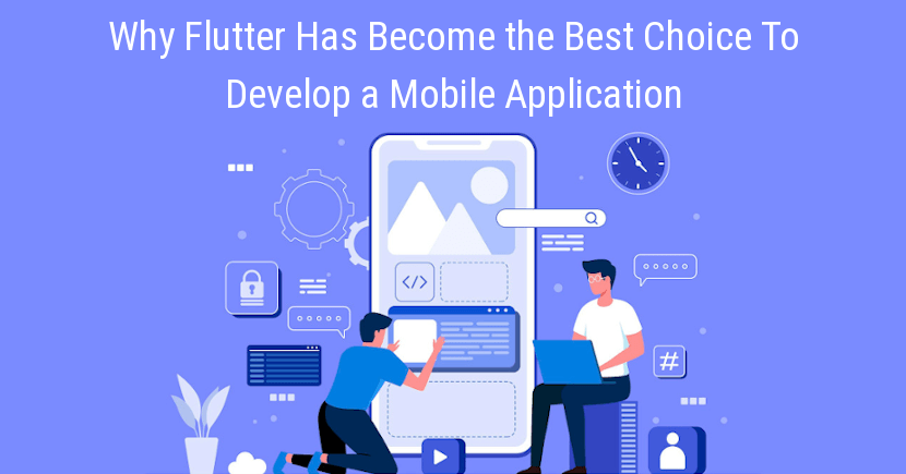Why Flutter Has Become the Best Choice To Develop a Mobile Application