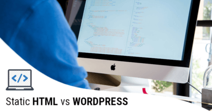 Static HTML or WordPress: What is Best for Your Business