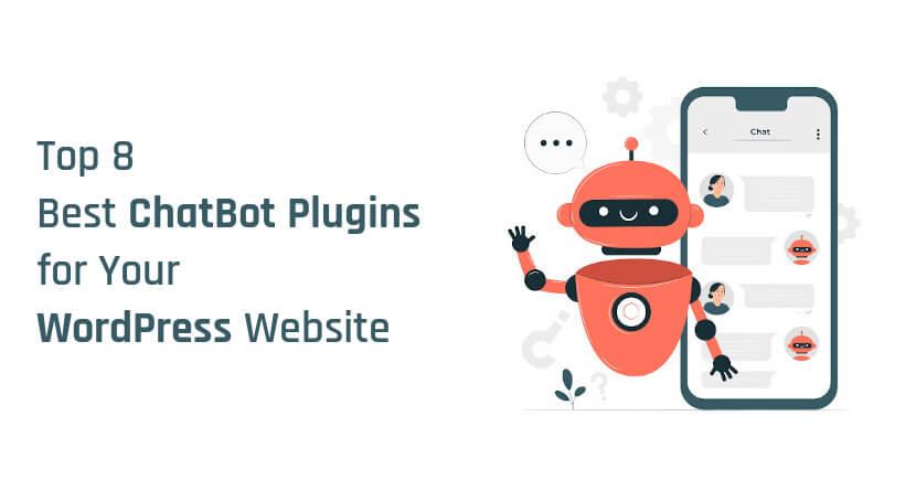 Top 8 Best Chatbot Plugins for Your WordPress Website in 2021