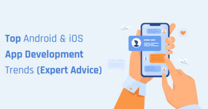 What are the Top Android & iOS App Development Trends (Expert Advice)