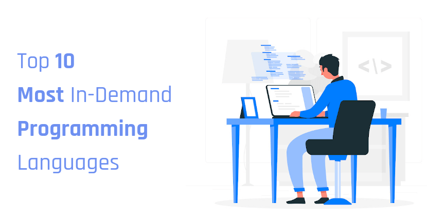 Top 10 Best Programming Languages to Learn in 2021 (Most In-Demand)